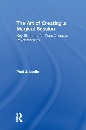 The Art of Creating a Magical Session: Key Elements for Transformative Psychotherapy book cover
