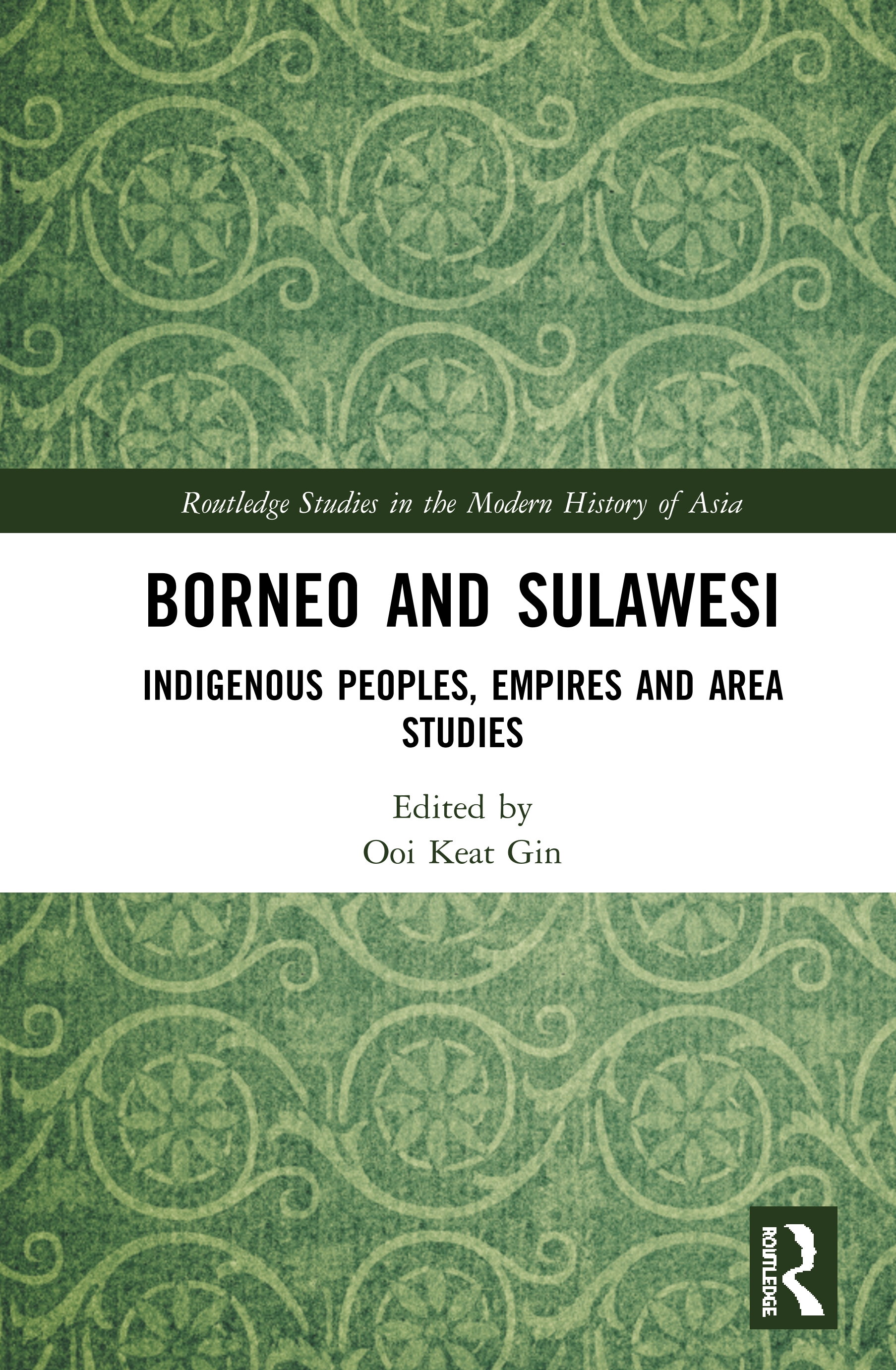 Borneo and Sulawesi: Indigenous Peoples, Empires and Area Studies book cover