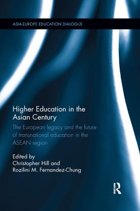 Higher Education in the Asian Century: The European legacy and the future of Transnational Education in the ASEAN region, 1st Edition (Paperback) book cover
