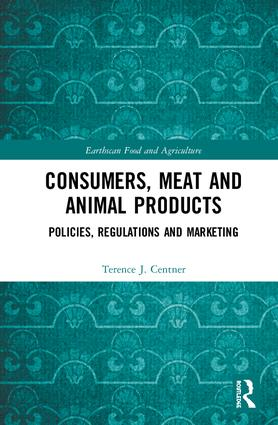 Consumers, Meat and Animal Products: Policies, Regulations and Marketing book cover