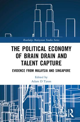 The Political Economy of Brain Drain and Talent Capture: Evidence from Malaysia and Singapore book cover