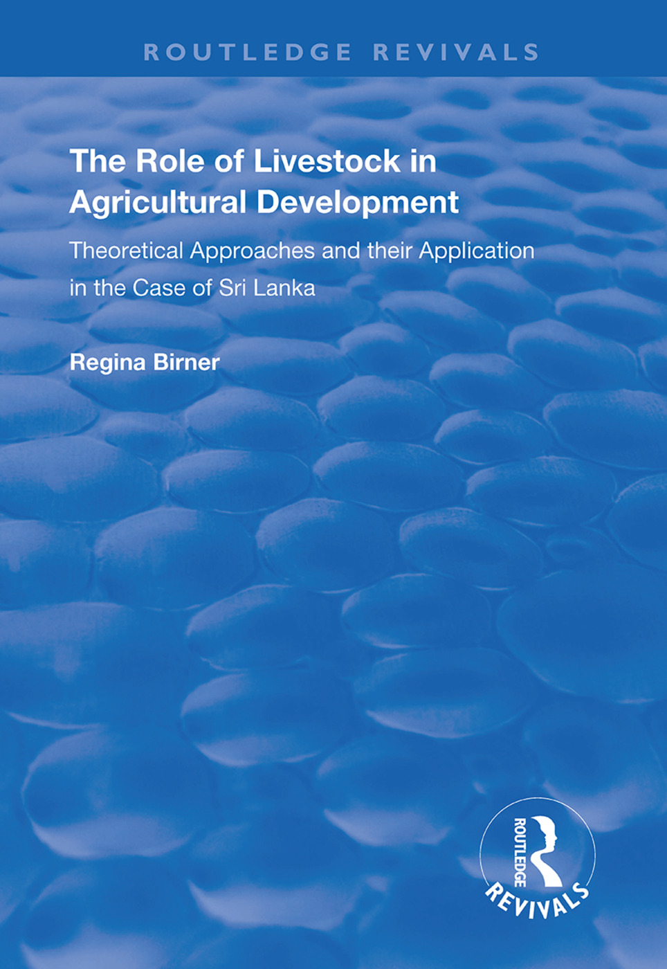 The Role of Livestock in Agricultural Development: Theoretical Approaches and Their Application in the Case of Sri Lanka book cover
