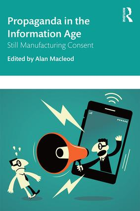 Propaganda in the Information Age: Still Manufacturing Consent, 1st Edition (Paperback) book cover