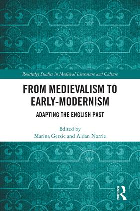 From Medievalism to Early-Modernism: Adapting the English Past book cover