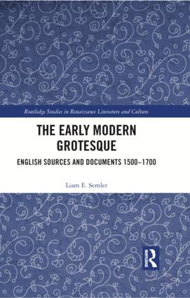 The Early Modern Grotesque: English Sources and Documents 1500-1700 book cover