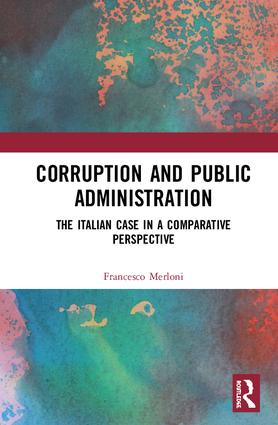 Corruption and Public Administration: The Italian Case in a Comparative Perspective book cover