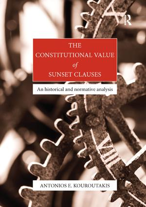 The Constitutional Value of Sunset Clauses: An historical and normative analysis, 1st Edition (Paperback) book cover