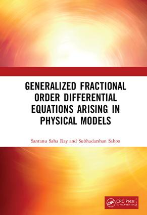 Generalized Fractional Order Differential Equations Arising in Physical Models book cover