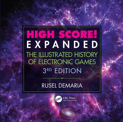 High Score! Expanded: The Illustrated History of Electronic Games 3rd Edition book cover