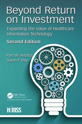 Beyond Return on Investment: Expanding the Value of Healthcare Information Technology, 2nd Edition book cover
