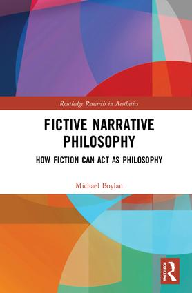 Fictive Narrative Philosophy: How Fiction Can Act as Philosophy, 1st Edition (Hardback) book cover
