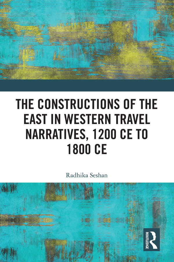 The Constructions of the East in Western Travel Narratives, 1200 CE to 1800 CE book cover