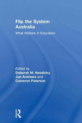 Flip the System Australia: What Matters in Education, 1st Edition (Hardback) book cover