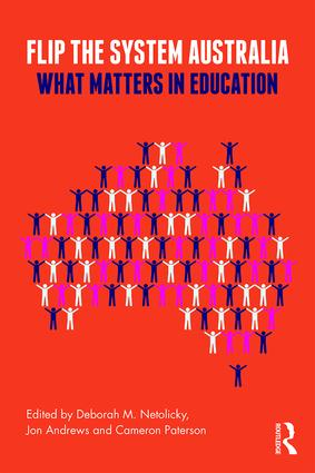 Flip the System Australia: What Matters in Education, 1st Edition (Paperback) book cover