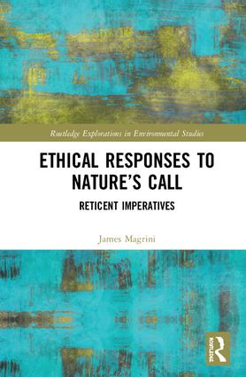 Ethical Responses to Nature's Call: Reticent Imperatives book cover