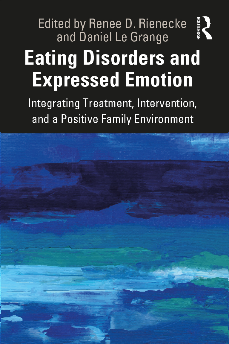 Expressed Emotion and Eating Disorders: Integrating Treatment, Intervention, and a Positive Family Environment book cover