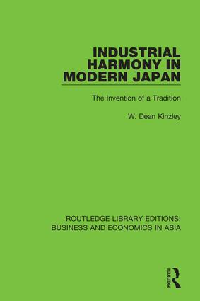 Industrial Harmony in Modern Japan: The Invention of a Tradition, 1st Edition (Hardback) book cover