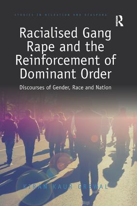 Racialised Gang Rape and the Reinforcement of Dominant Order: Discourses of Gender, Race and Nation, 1st Edition (Paperback) book cover