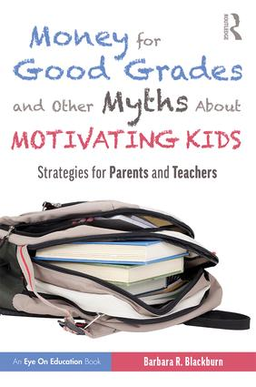 Money for Good Grades and Other Myths About Motivating Kids: Strategies for Parents and Teachers, 1st Edition (Paperback) book cover