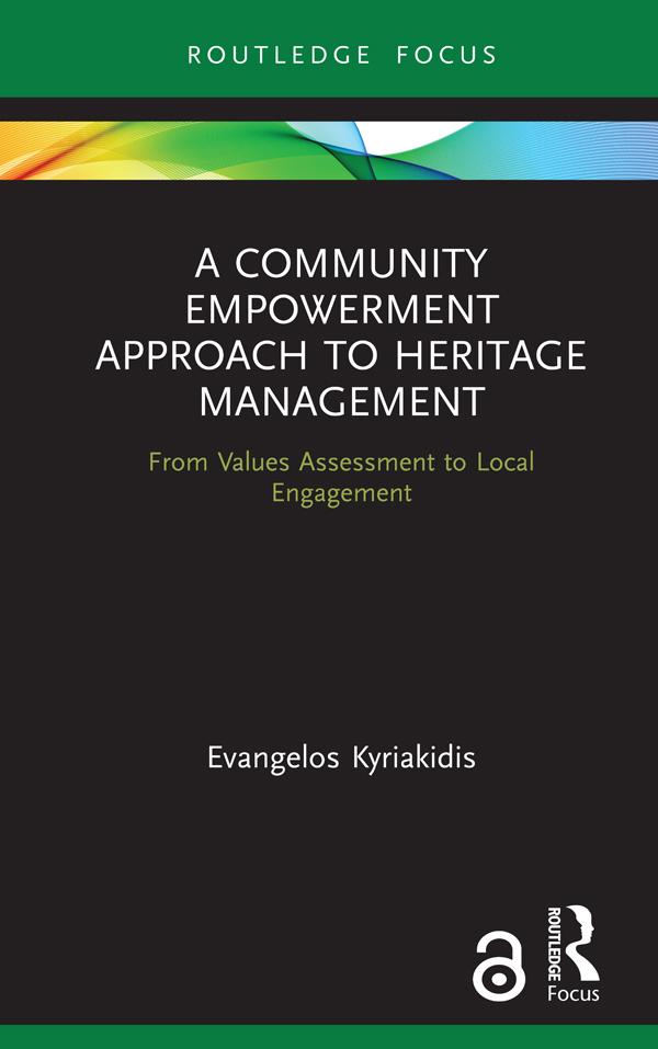 A Community Empowerment Approach to Heritage Management (Open Access): From Values Assessment to Local Engagement, 1st Edition (Hardback) book cover