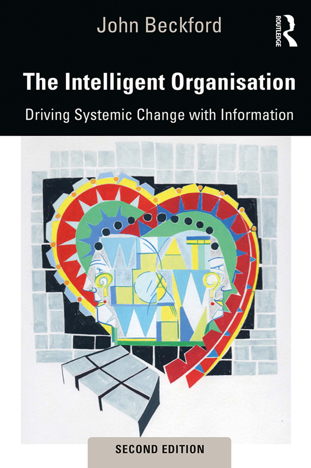 The Intelligent Organisation: Driving Systemic Change with Information, 2nd Edition (Paperback) book cover