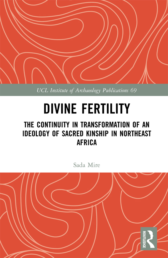 Divine Fertility: The Continuity in Transformation of an Ideology of Sacred Kinship in Northeast Africa book cover