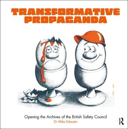 Transformative Propaganda: Opening the Archives of the British Safety Council book cover