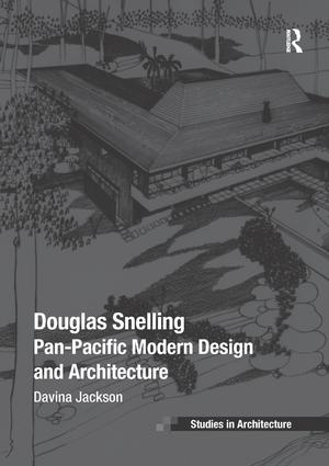 Douglas Snelling: Pan-Pacific Modern Design and Architecture, 1st Edition (Paperback) book cover