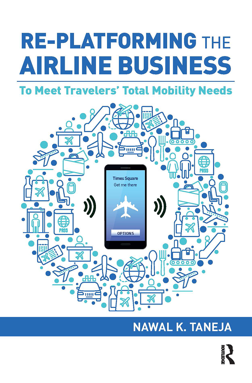 Re-platforming the Airline Business: To Meet Travelers' Total Mobility Needs book cover