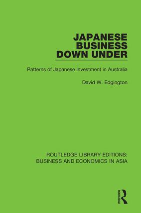 Japanese Business Down Under: Patterns of Japanese Investment in Australia, 1st Edition (Hardback) book cover