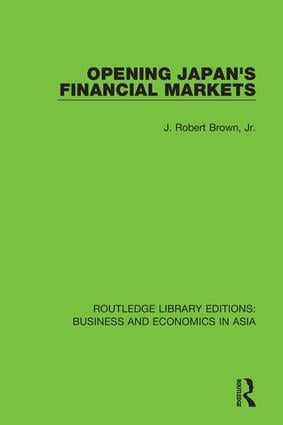 Opening Japan's Financial Markets: 1st Edition (Hardback) book cover