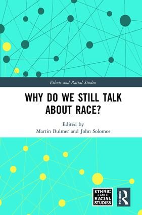 Why Do We Still Talk About Race?: 1st Edition (Hardback) book cover