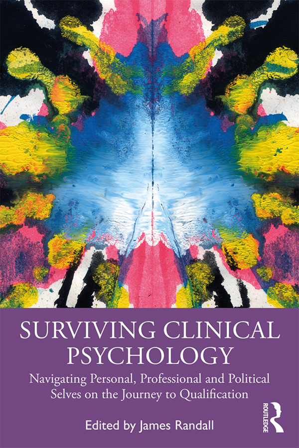 Surviving Clinical Psychology: Navigating Personal, Professional and Political Selves on the Journey to Qualification, 1st Edition (Hardback) book cover