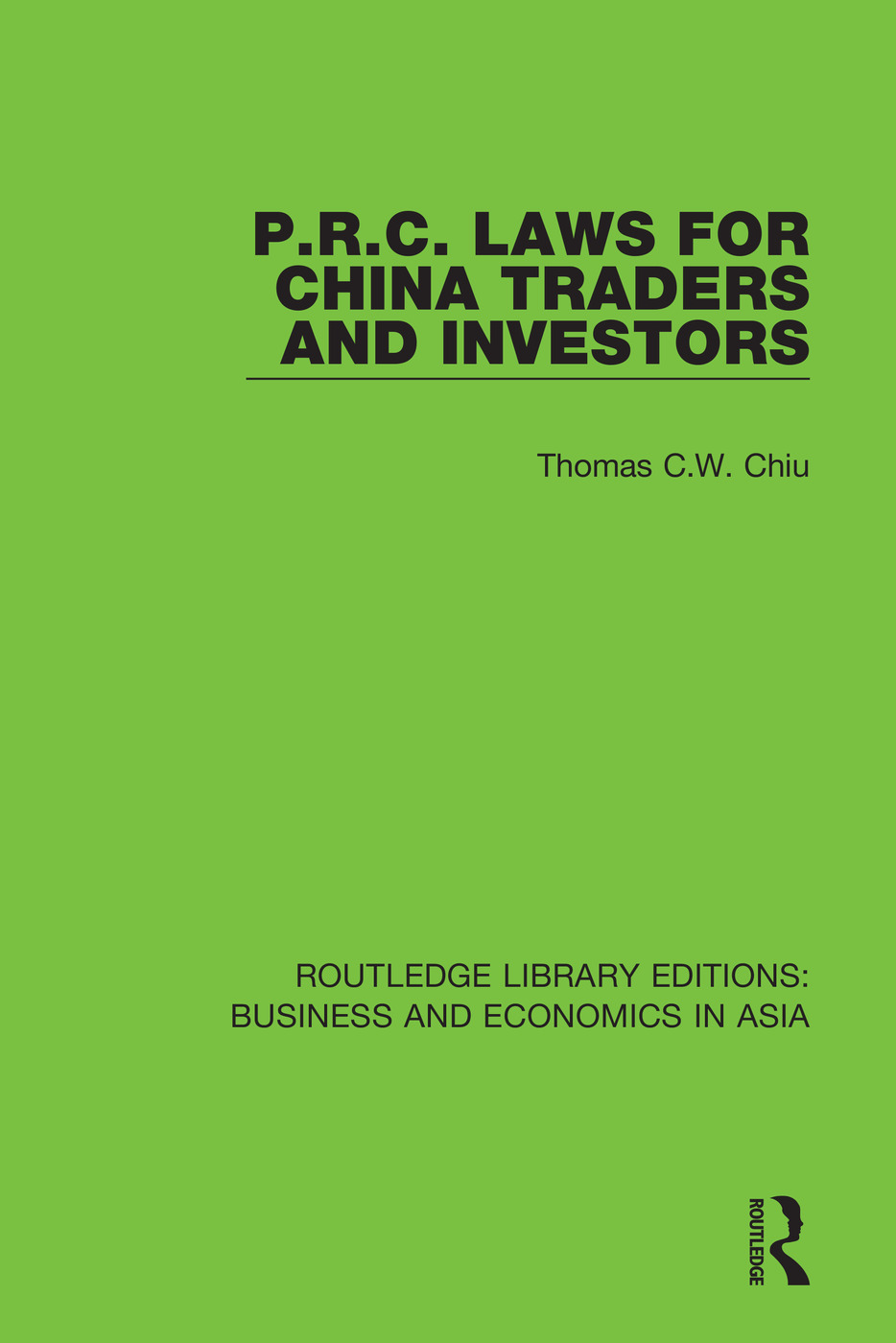 P.R.C. Laws for China Traders and Investors: Second Edition, Revised, 1st Edition (Paperback) book cover
