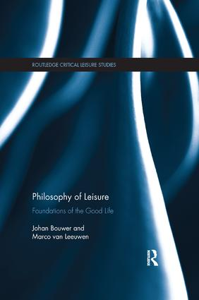 Philosophy of Leisure: Foundations of the good life book cover