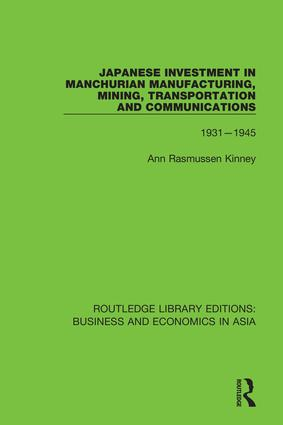 Japanese Investment in Manchurian Manufacturing, Mining, Transportation, and Communications, 1931-1945: 1st Edition (Hardback) book cover