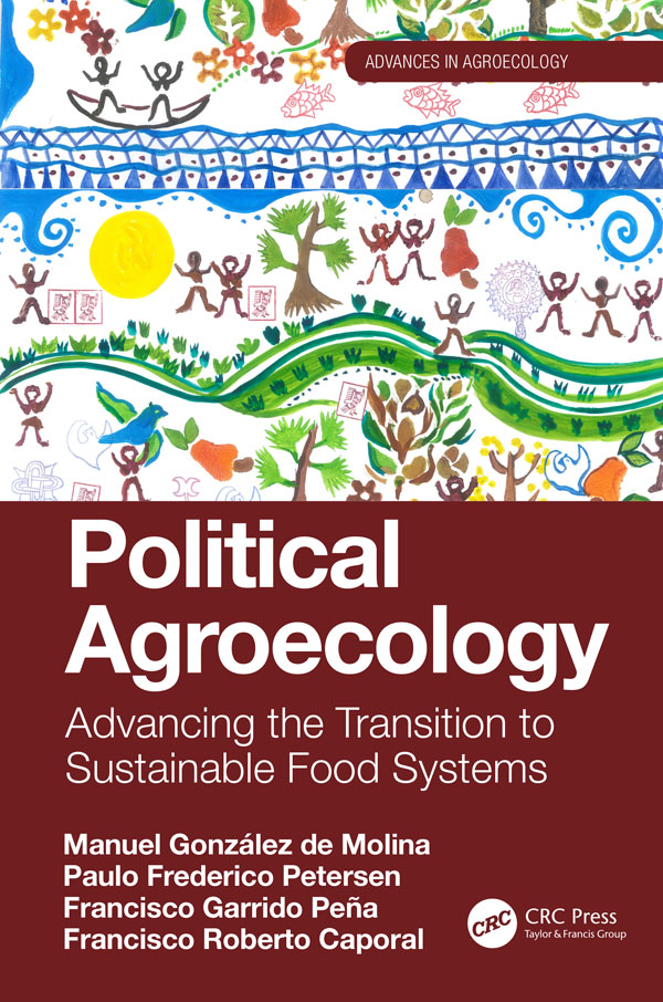 Political Agroecology:Advancing the Transition to Sustainable Food Systems: Advancing the Transition to Sustainable Food Systems book cover