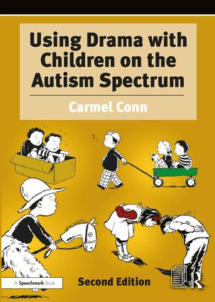 Using Drama with Children on the Autism Spectrum: A Resource for Practitioners in Education and Health book cover