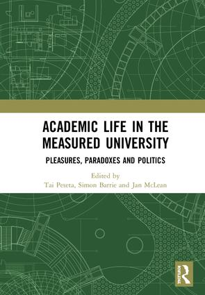 Academic Life in the Measured University: Pleasures, Paradoxes and Politics, 1st Edition (Hardback) book cover