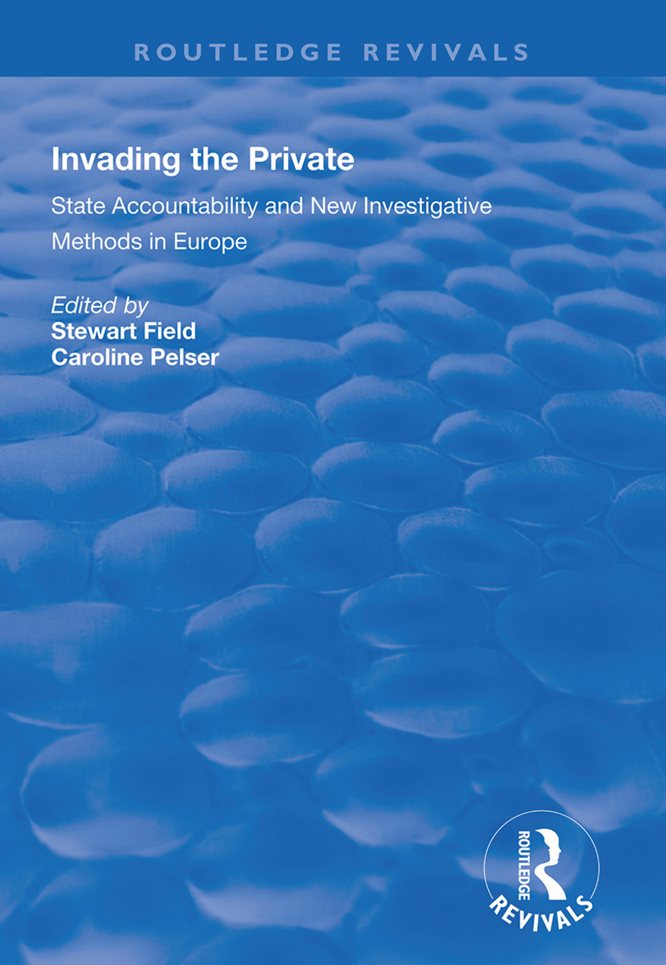 Invading the Private: State Accountability and New Investigative Methods in Europe, 1st Edition (Hardback) book cover