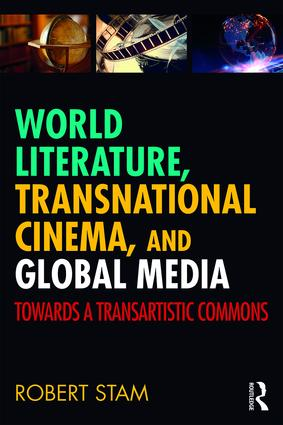 World Literature, Transnational Cinema, and Global Media: Towards a Transartistic Commons book cover