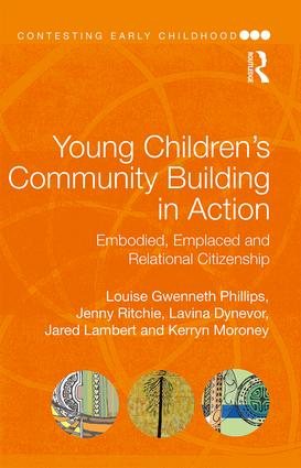 Young Children's Community Building in Action: Embodied, Emplaced and Relational Citizenship, 1st Edition (Paperback) book cover