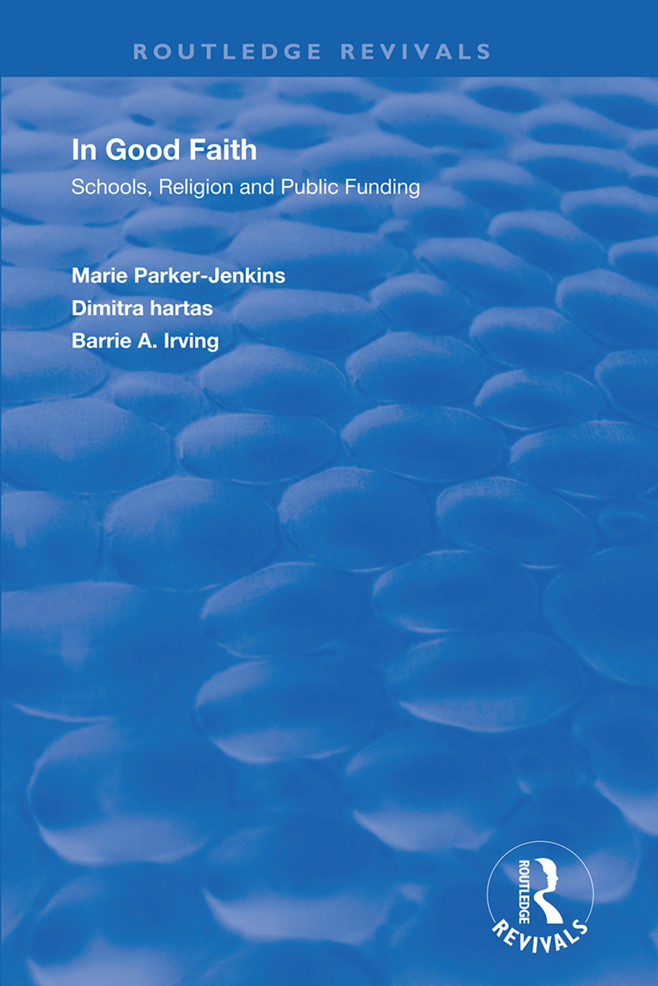 In Good Faith: Schools, Religion and Public Funding book cover