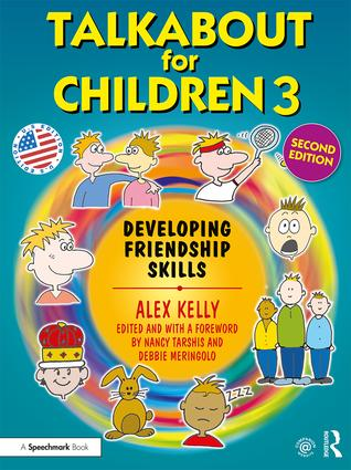 Talkabout for Children 3: Developing Friendship Skills, 2nd Edition (Paperback) book cover