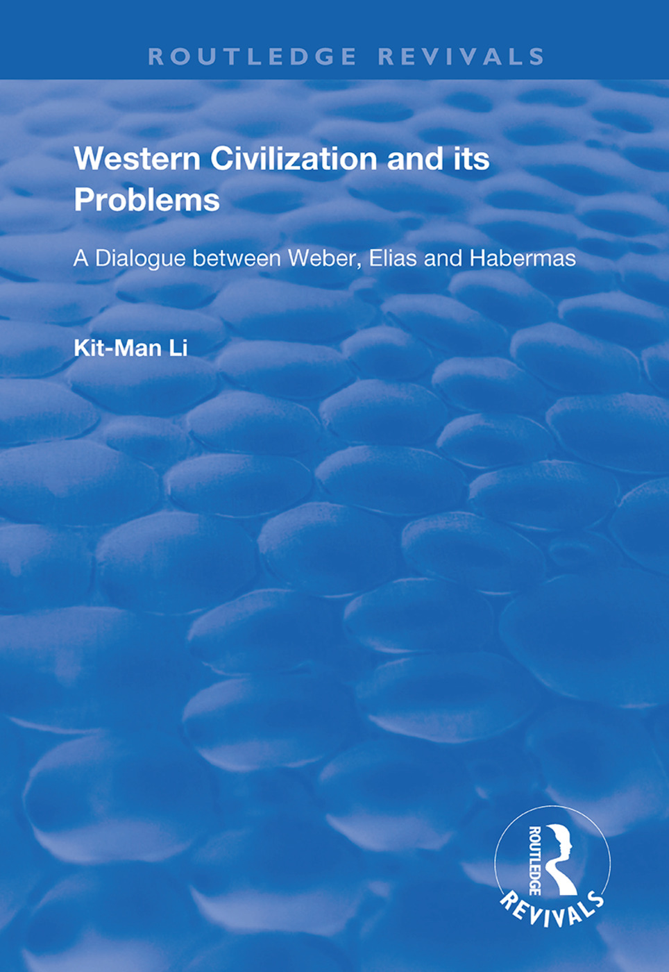 Western Civilization and Its Problems: A Dialogue Between Weber, Elias and Habermas book cover