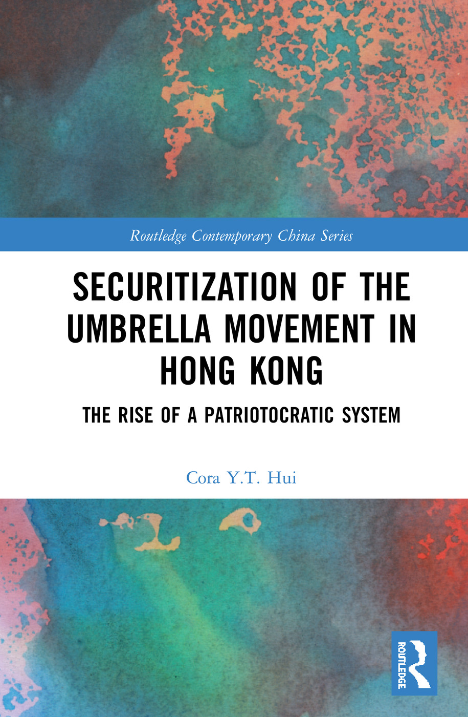 Securitization of the Umbrella Movement in Hong Kong: The Rise of a Patriotocratic System book cover