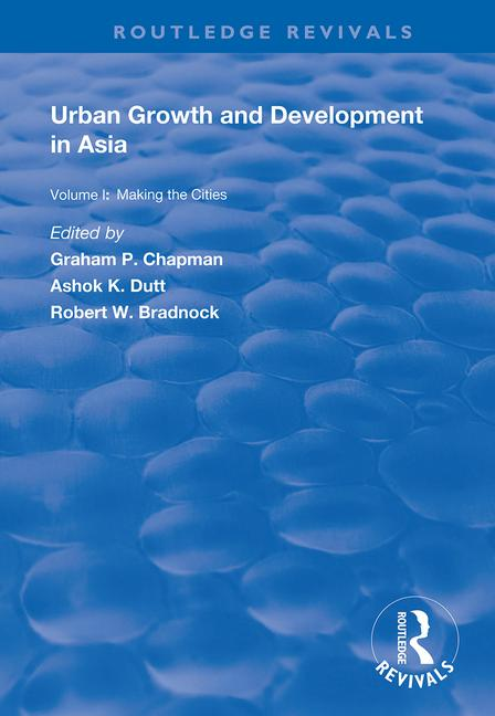 Urban Growth and Development in Asia: Volume I: Making the Cities book cover