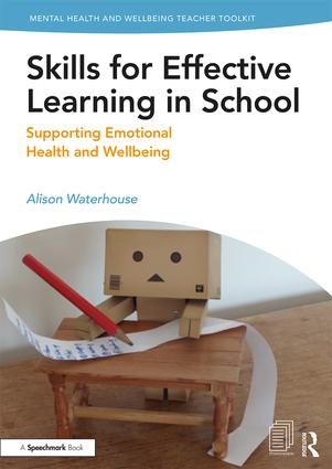 Skills for Effective Learning in School: Supporting Emotional Health and Wellbeing, 1st Edition (Paperback) book cover
