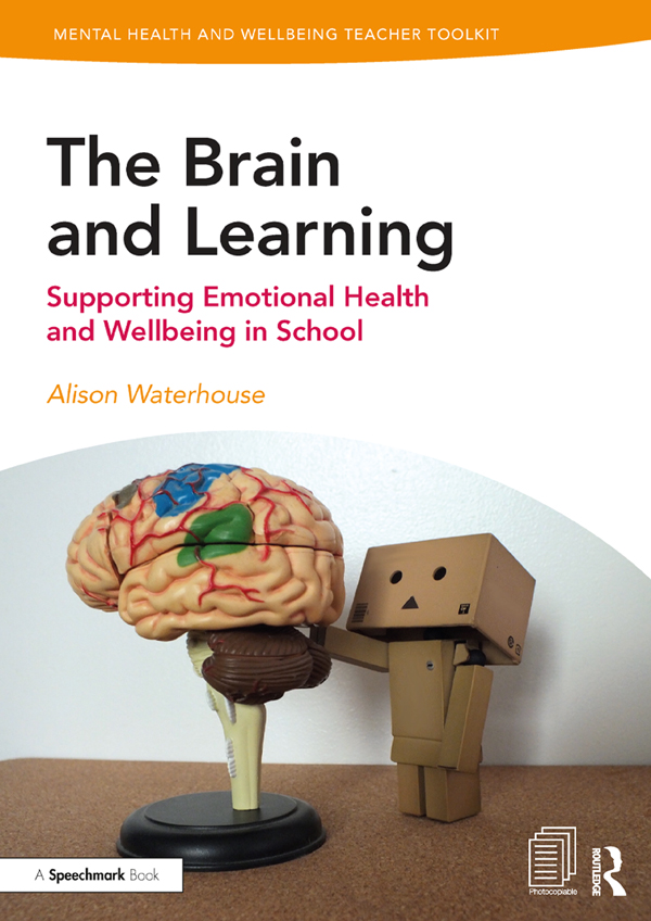 The Brain and Learning: Supporting Emotional Health and Wellbeing in School book cover