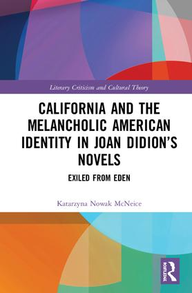 California and the Melancholic American Identity in Joan Didion's Novels: Exiled from Eden, 1st Edition (Hardback) book cover
